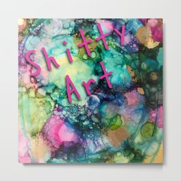 Sh*tty Artwork Metal Print