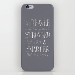 """Winnie the Pooh quote """"You are BRAVER"""" iPhone Skin"""