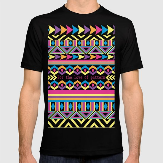 For The Love Of Pattern. T-shirt