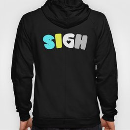 Sigh (Requiessexual/romantic) Hoody