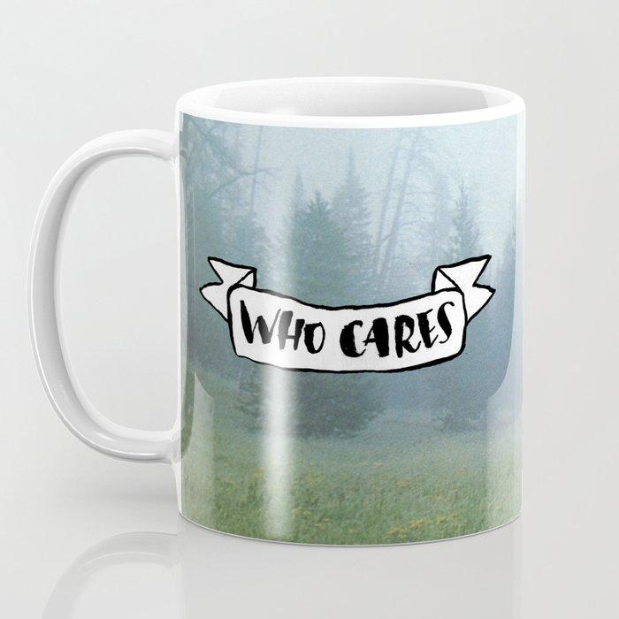 Who Cares Coffee Mug