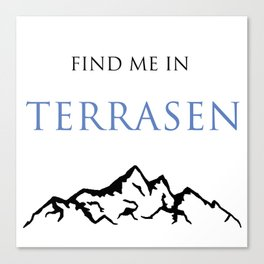Find Me In... TERRASEN Canvas Print