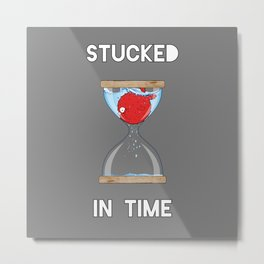 Stucked in time Metal Print