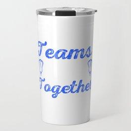 The Best Teams Stick Together Lacrosse Teammates Travel Mug