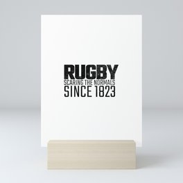 RUGBY SCARING THE NORMALS SINCE 1823 Mini Art Print