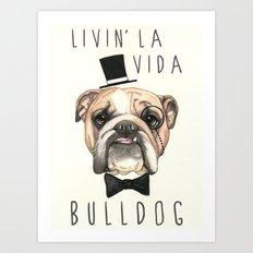 English Bulldog - livin' la vida bulldog Art Print
