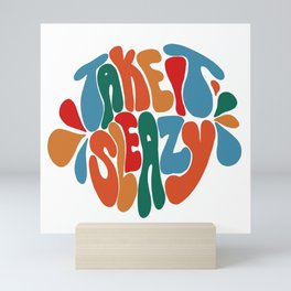 Take It Sleazy Mini Art Print