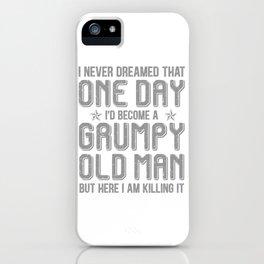 Grumpy Old Man Killing It iPhone Case