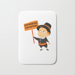 Leftovers Are For Quitters Thanksgiving Pilgrim Bath Mat