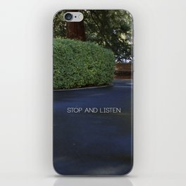 Stop and Listen iPhone Skin