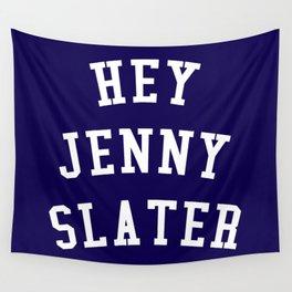 Hey Jenny Slater (Grosse Pointe Blank) Wall Tapestry
