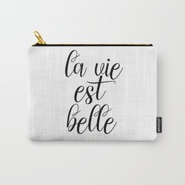 La Vie Est Belle, French Quote, Affiche Scandinave, Inspirational Poster Carry-All Pouch