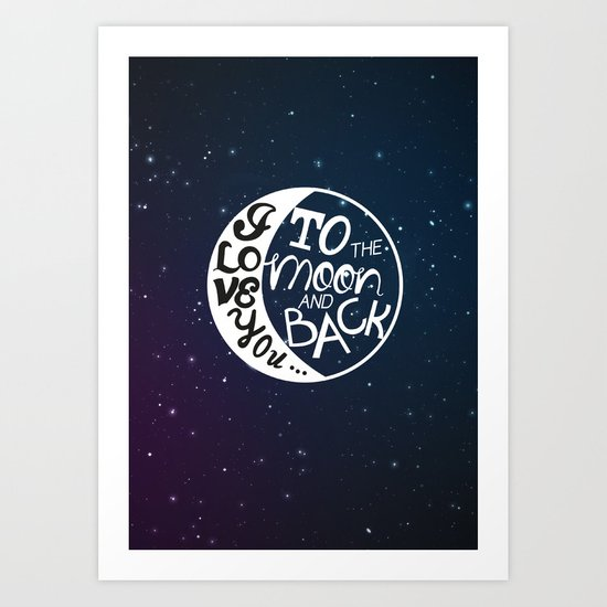 I LOVE YOU to the MOON and BACK! Art Print