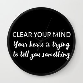 Clear Your Mind Wall Clock