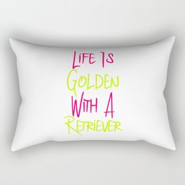 Life Is Golden With a Retriever Quote Rectangular Pillow