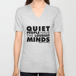 Quiet People have the Loudest Minds | Typography Introvert Quotes White Version Unisex V-Neck