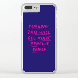 Someday This Will All Make Perfect Sense inspirational quote typography graphic design home decor Clear iPhone Case
