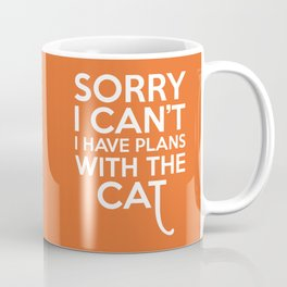 Plans With The Cat Funny Quote Coffee Mug
