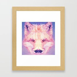Fox You, Fox Me Framed Art Print