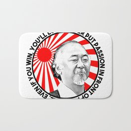 """Mr Miyagi said: """"Never put passion in front of principle, even if you win, you'll lose."""" Bath Mat"""