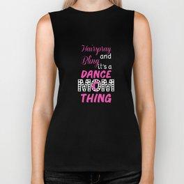 Hairspray and Bling Funny Dance Mom T-shirt Biker Tank