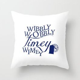 Wibbly Wobbly Timey Wimey Throw Pillow