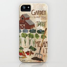 Garden Like You Mean It iPhone Case