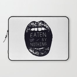 Eaten Up By Nothing Laptop Sleeve