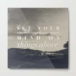 Set Your Mind On Things Above - Colossians 3:2 Metal Print