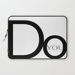 Do You Modern Typography Laptop Sleeve