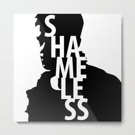 Shameless Metal Print