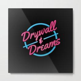 Drywall & Dreams Metal Print