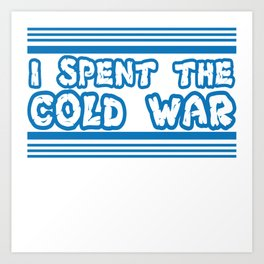 A great saying I Spent The Cold War Under Water T-shirt Design Underwater Diver Swimmer Divers Swim Art Print