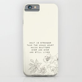 what is stronger than the human heart - R. Kaur Collection iPhone Case