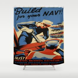 Vintage poster - Build for your Navy! Shower Curtain