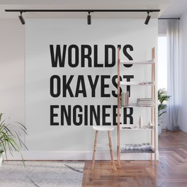World's Okayest Engineer Wall Mural