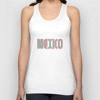 mexico Tank Tops featuring Mexico! by nikitaprokhorov
