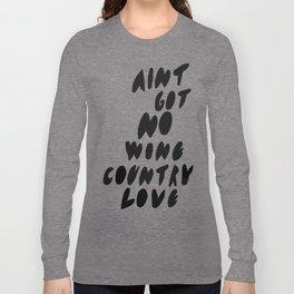 Ain't got no Long Sleeve T-shirt