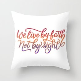Live By Faith Throw Pillow