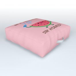 Be A Watermelon Stay Hydrated Outdoor Floor Cushion