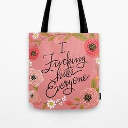 Pretty Sweary: I Fucking Hate Everyone Tote Bag