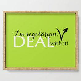 I'm Vegetarian. Deal With It! Typography Serving Tray