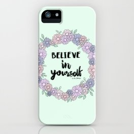 Believe In Yourself Quote iPhone Case