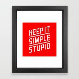 Keep it Simple Stupid Framed Art Print