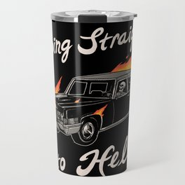 Going Straight To Hell Travel Mug