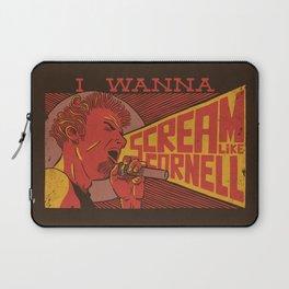 I Wanna Scream Like Cornell Laptop Sleeve