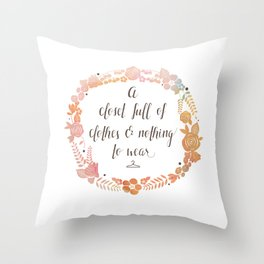 Nothing To Wear Throw Pillow