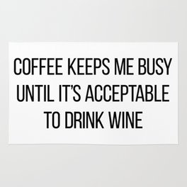 Coffee Keeps Me Busy Until It's Acceptable to Drink Wine Rug