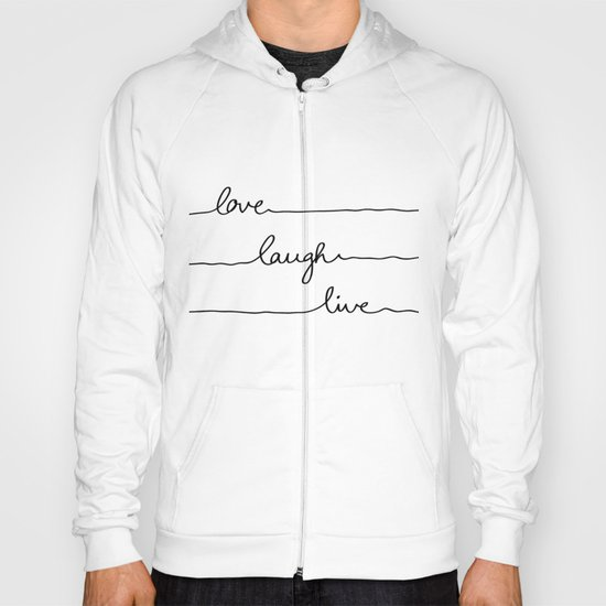 Love Laugh Live Hoody