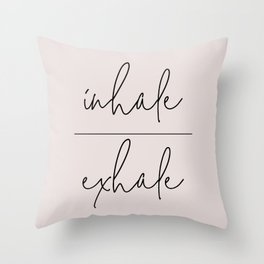 Inhale Exhale Typography Art Throw Pillow